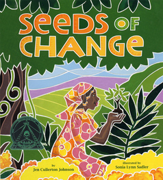 Seeds of Change, Lee & Low Books, 2010